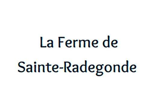 La Ferme de Sainte-Radegonde
